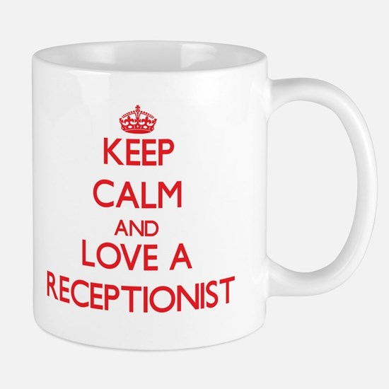Keep Calm and Love a Receptionist Mugs