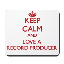 Keep Calm and Love a Record Producer Mousepad