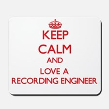 Keep Calm and Love a Recording Engineer Mousepad