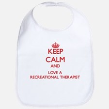 Keep Calm and Love a Recreational Therapist Bib