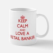 Keep Calm and Love a Retail Banker Mugs