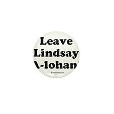 Leave Lindsay A-lohan Mini Button