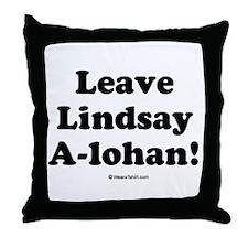 Leave Lindsay A-lohan Throw Pillow