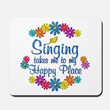 Singing Happy Place Mousepad
