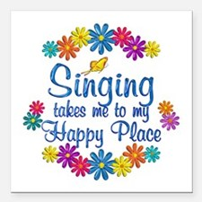 "Singing Happy Place Square Car Magnet 3"" x 3"""