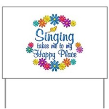 Singing Happy Place Yard Sign