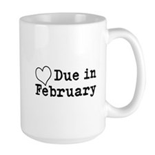 Due In February Mugs