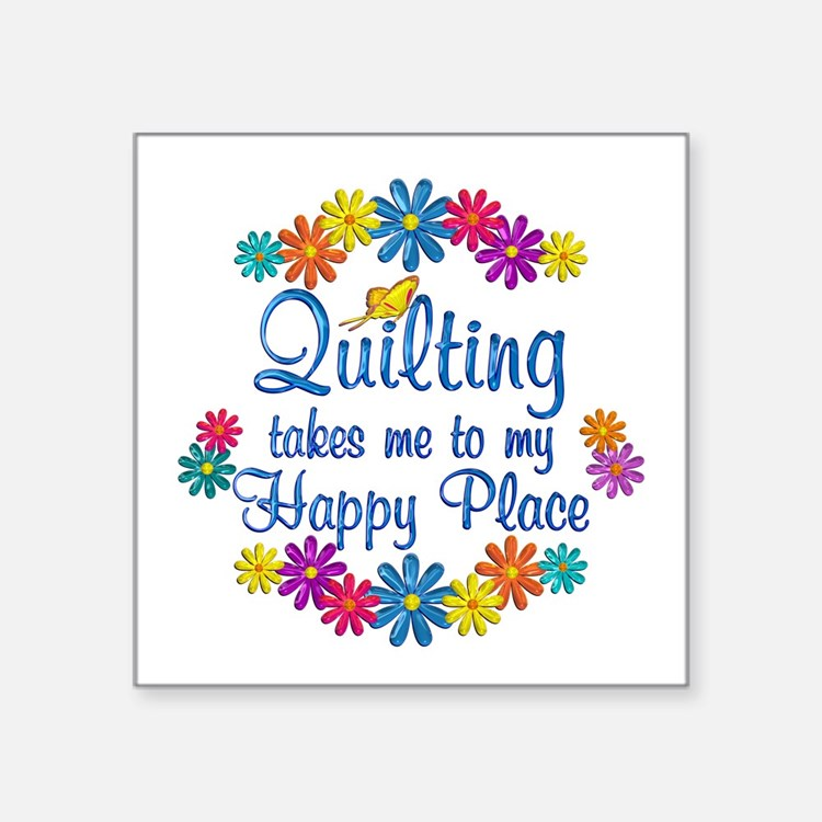 """Quilting Happy Place Square Sticker 3"""" x 3"""""""