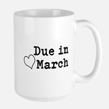 Due In March Mugs