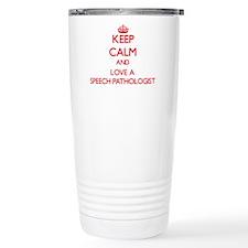 Keep Calm and Love a Speech Pathologist Travel Mug