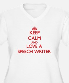 Keep Calm and Love a Speech Writer Plus Size T-Shi