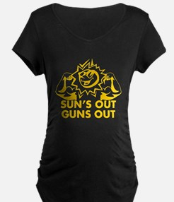 SUNS OUT! GUNS OUT! Maternity T-Shirt