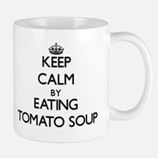 Keep calm by eating Tomato Soup Mugs
