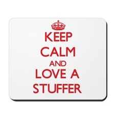 Keep Calm and Love a Stuffer Mousepad