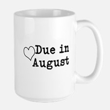 Due In August Mugs