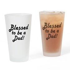 Blessed to be a Dad Drinking Glass