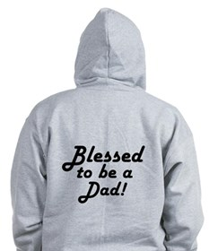 Blessed to be a Dad Zip Hoodie