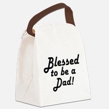 Blessed to be a Dad Canvas Lunch Bag