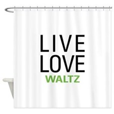 Live Love Waltz Shower Curtain