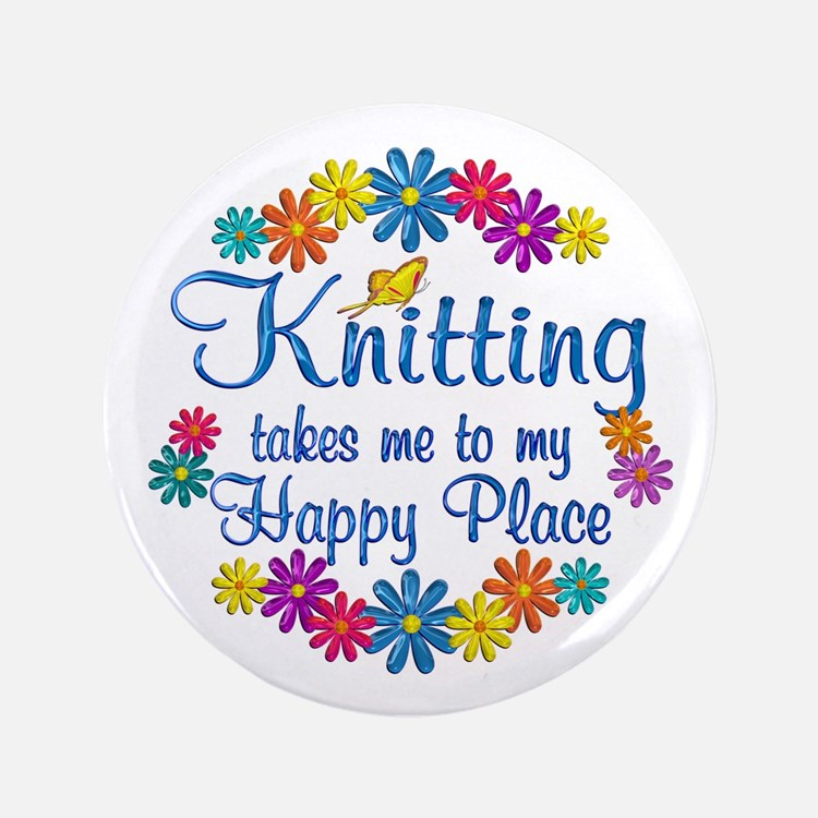"Knitting Happy Place 3.5"" Button"