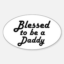Blessed to be a Daddy Decal