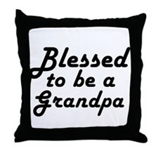 Blessed to be a Grandpa Throw Pillow
