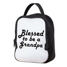 Blessed to be a Grandpa Neoprene Lunch Bag