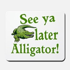 Later Alligator Mousepad