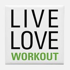 Live Love Workout Tile Coaster