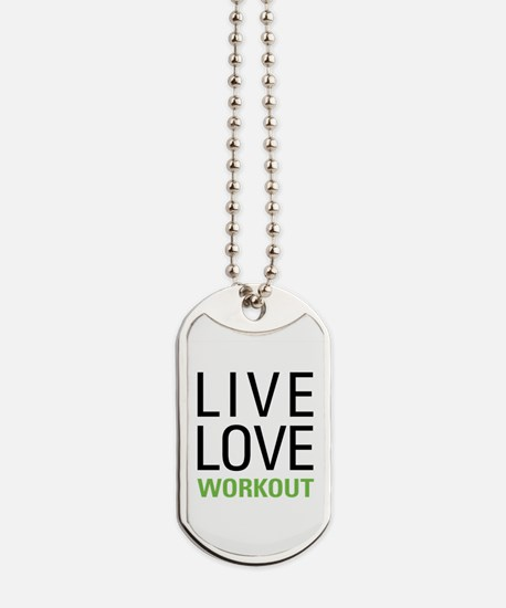 Live Love Workout Dog Tags