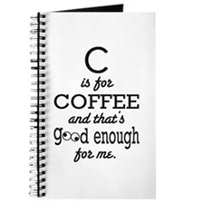 C is for Coffee and thats good enough for me Journ