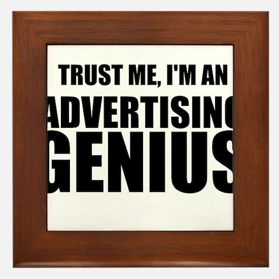 Trust Me, I'm An Advertising Genius Framed Tile