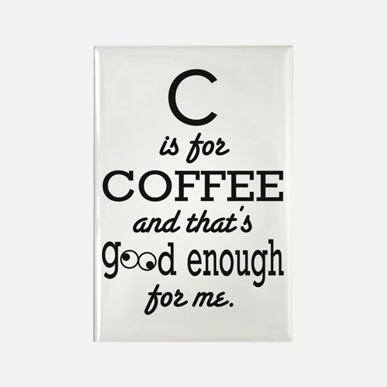 C is for Coffee and thats good enough for me Magne