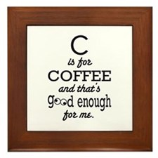 C is for Coffee and thats good enough for me Frame