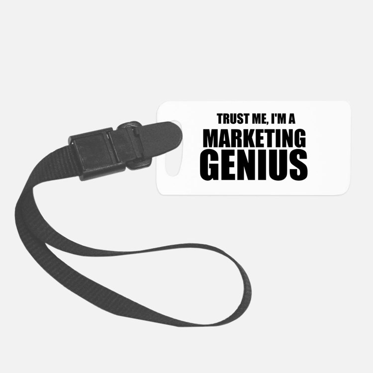 Trust Me, I'm A Marketing Genius Luggage Tag