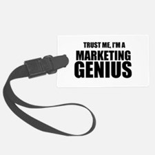 Trust Me, I'm A Marketing Genius Luggage Tag
