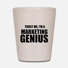 Trust Me, I'm A Marketing Genius Shot Glass