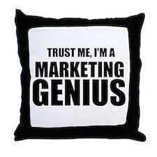 Trust Me, I'm A Marketing Genius Throw Pillow
