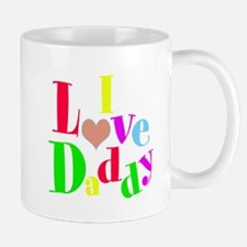 I Love Dady Mugs