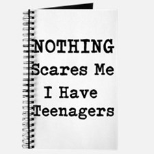 Nothing Scares Me I Have Teenagers Journal