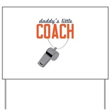 Daddy's Little Coach Yard Sign