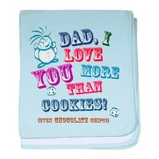 Dad I Love You More Than Cookies! baby blanket
