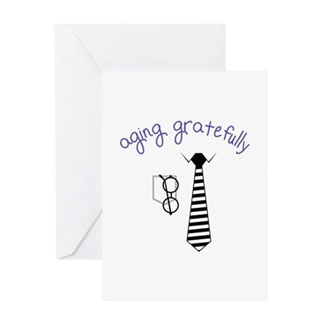 Aging Gratefully Greeting Cards