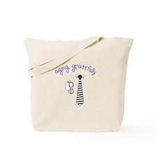 Aging Gratefully Tote Bag