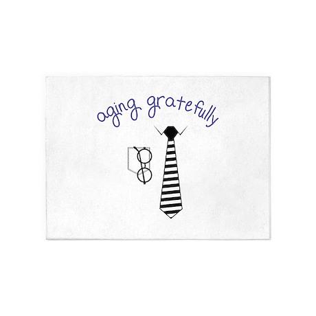 Aging Gratefully 5'x7'Area Rug