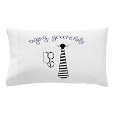 Aging Gratefully Pillow Case