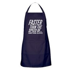 Faster Than The Speed of Something Slower Apron (d