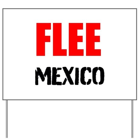 Flee Mexico Yard Sign