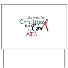 All I Want For Christmas is a Cure For Aids Yard S
