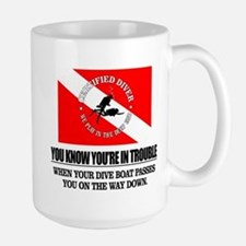 You Know Your In Trouble When (Dive Boat) Mugs